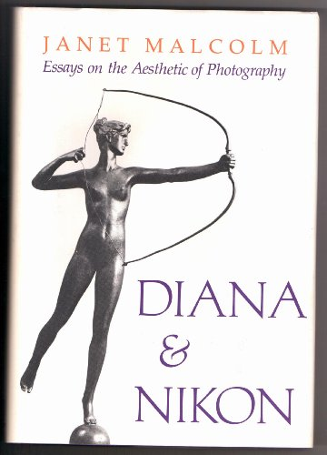 Diana and Nikon : Essays on the: Malcolm, Janet