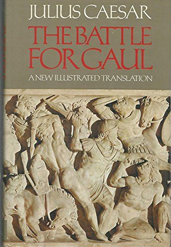 9780879233068: The Battle for Gaul [A New Illustrated Translation]