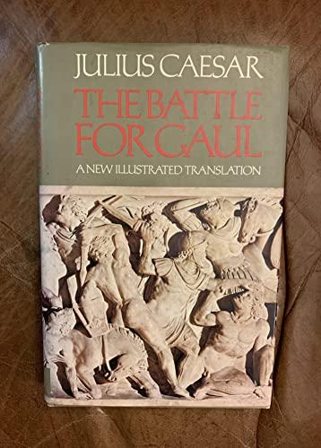 The Battle for Gaul: Caesar, Julius