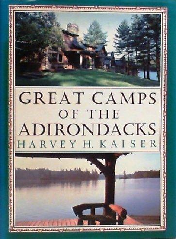 Great Camps of the Adirondacks: Kaiser, Harvey