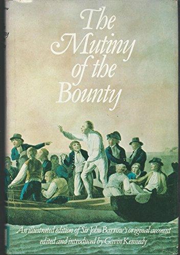 The Mutiny of the Bounty: An Illustrated Edition of Sir John Barrow's Original Account: John ...