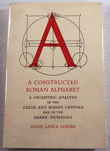 9780879233754: A Constructed Roman Alphabet: A Geometric Analysis of the Greek and Roman Capitals and of the Arabic numerals