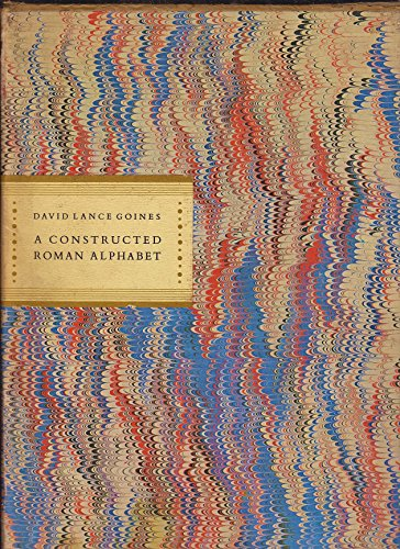 9780879233761: A Constructed Roman Alphabet: A Geometric Analysis of the Roman Alphabet Including the Greek Characters and the Arabic Numerals