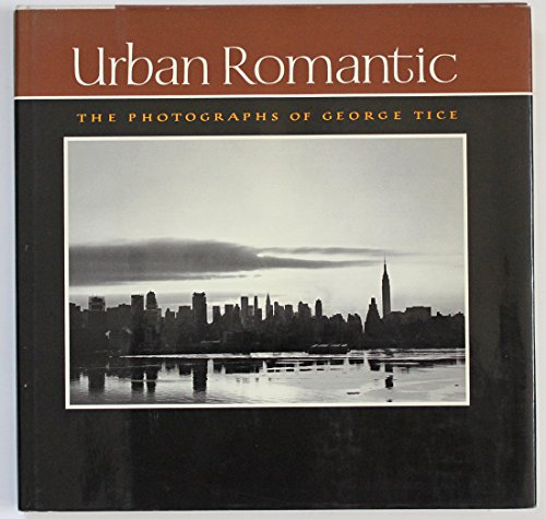 Urban Romantic: The Photographs of George Tice.: TICE, George.