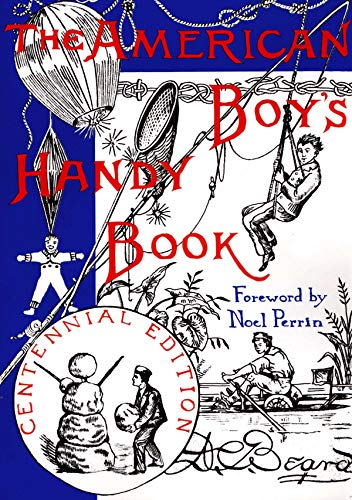 9780879234492: The American Boy's Handy Book: What to Do and How to Do It, Centennial Edition