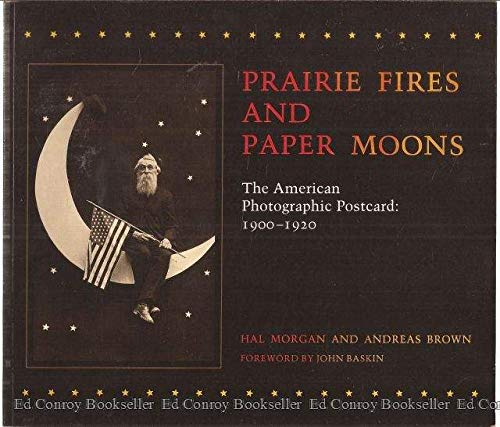 Prairie Fires and Paper Moons, The American: Morgan, Hal; Brown,