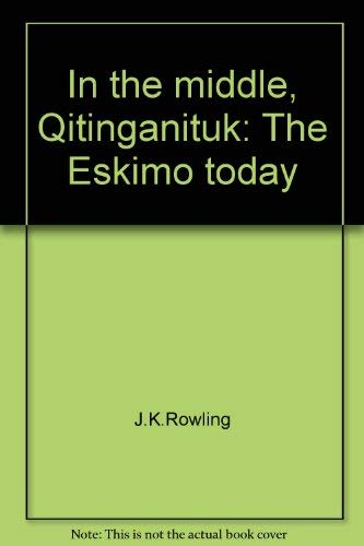 9780879234607: In the middle, Qitinganituk: The Eskimo today