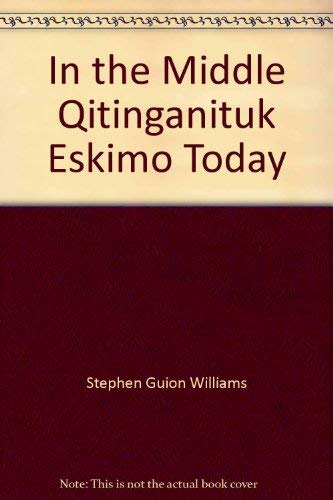 9780879234645: In the Middle, Qitinganituk Eskimo Today