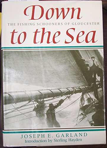 9780879234706: Down to the sea: The fishing schooners of Gloucester
