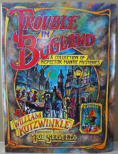 Trouble in Bugland: A collection of Inspector Mantis mysteries: Kotzwinkle, William