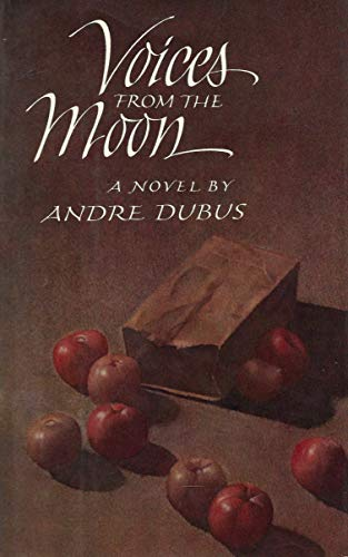 Voices from the Moon: Dubus, Andre