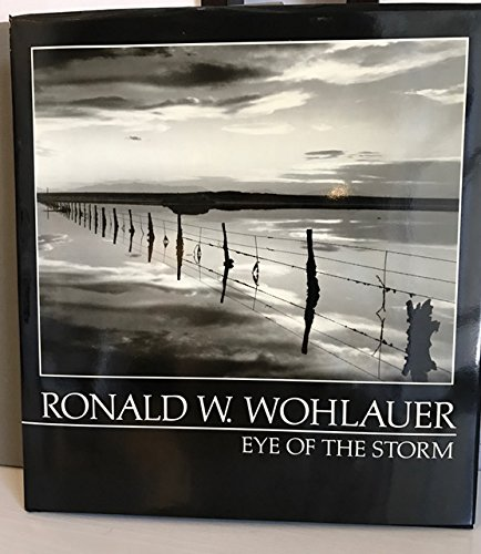 Eye of the Storm: Wohlauer, Ronald W.