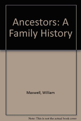 ANCESTORS: A Family History (Nonpareil Books): William Maxwell