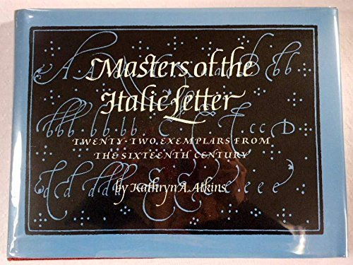 9780879235949: Masters of the Italic Letter: Twenty-Two Exemplars from the Sixteenth Century