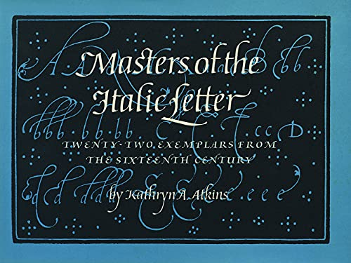 Masters of the Italic Letter : Twenty-Two: Atkins, Kathryn A.