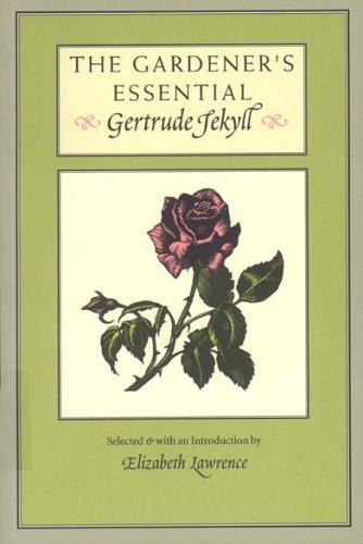 The Gardener's Essential Gertrude Jekyll: Gertrude Jekyll