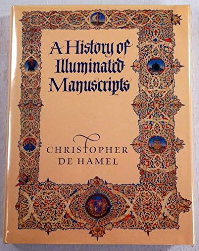 A History of Illuminated Manuscripts: Christopher De Hamel