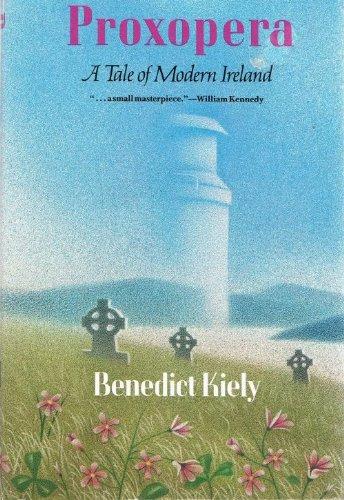 Proxopera: A Tale of Modern Ireland: Kiely, Benedict