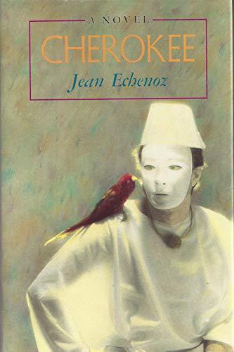 Cherokee (Mint First Edition): Jean Echenoz