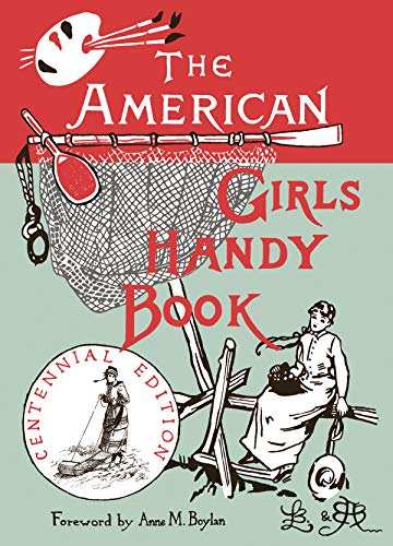 9780879236663: American Girls Handy Book: How to Amuse Yourself and Others (Nonpareil Books)