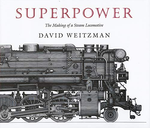 9780879236717: Superpower: Making of a Steam Locomotive