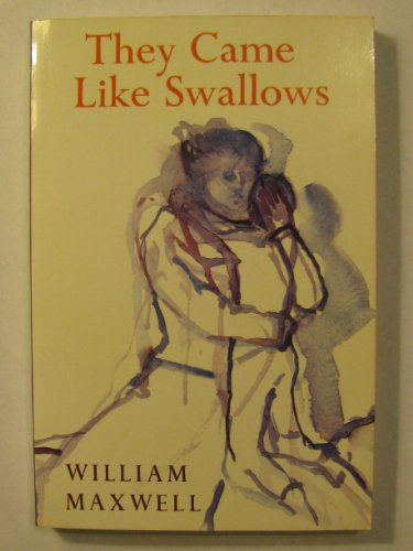 They Came Like Swallows (Nonpareil Book): William Maxwell