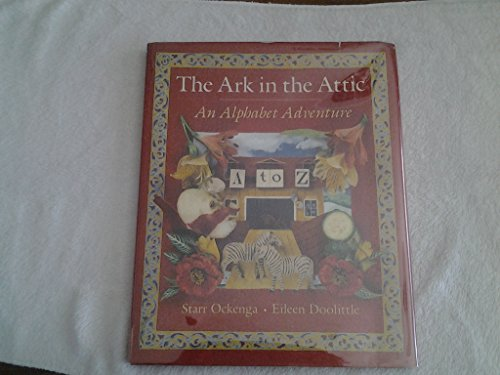 The Ark in the Attic: An Alphabet Adventure: Ockenga, Starr
