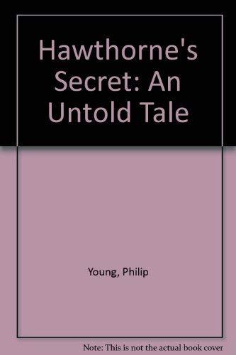 9780879236908: Hawthorne's Secret: An Untold Tale