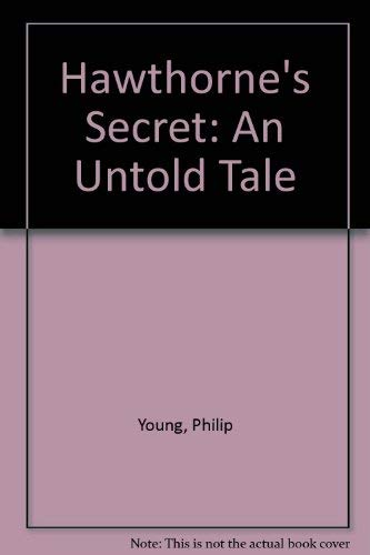 9780879236908: Hawthorne's Secret: An Untold Tale