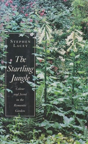 9780879237127: Startling Jungle: Colour and Scent in the Romantic Garden