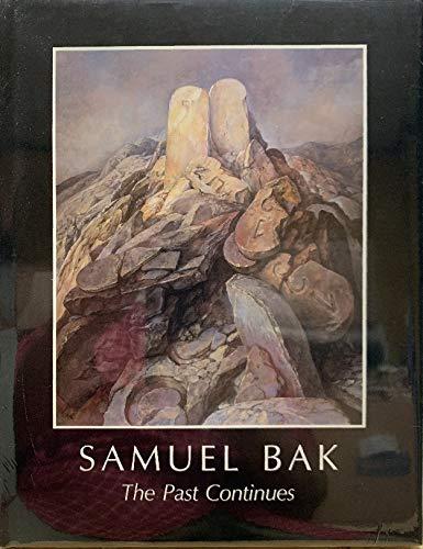 Samuel Bak: The Past Continues: Bak, Samuel; Nagano, Paul T.