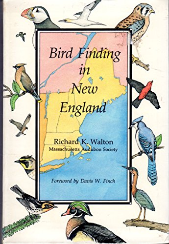 Bird Finding in New England (Godine Guide, No 5): Richard K. Walton