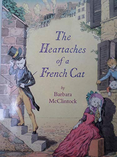 Heartaches of a French Cat.: MCCLINTOCK, Barbara.