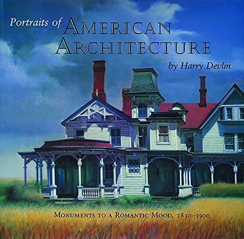 9780879237936: Portraits of American Architecture: Monuments to a Romantic Mood, 1830-1900