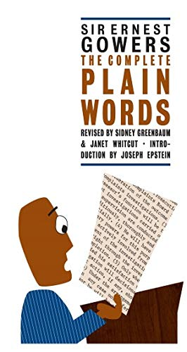 The Complete Plain Words: Gowers, Ernest