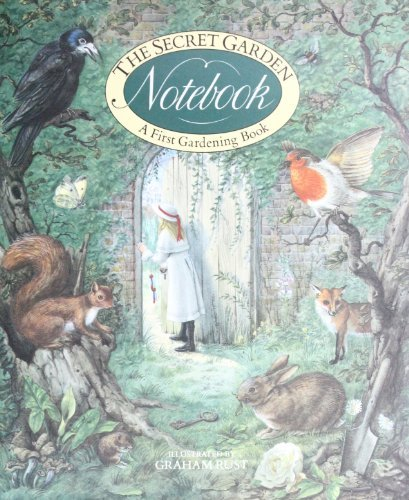 Secret Garden Notebook: A Gardening Book for Children (First Gardening Book) (0879238909) by Judy Martin