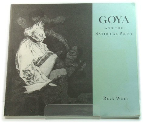 9780879239251: Goya and the satirical print in England and on the Continent, 1730 to 1850