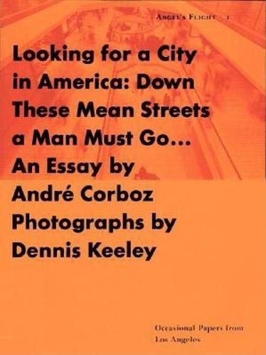 Looking for a City in America: Down: Andre Corboz, Dennis
