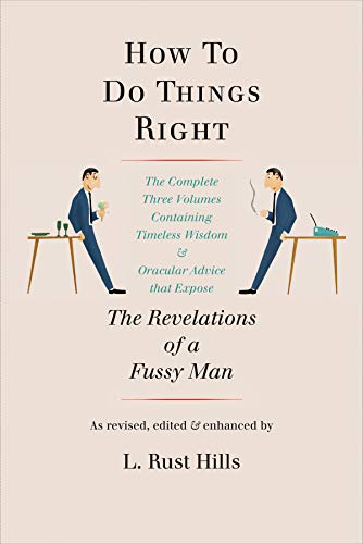 How to Do Things Right: The Revelations: L. Rust Hills