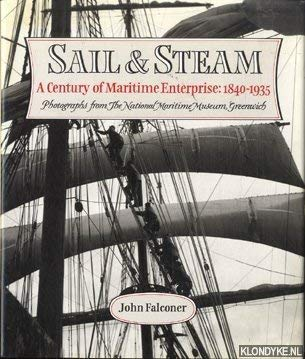 9780879239954: Sail & Steam: A Century of Maritime Enterprise : 1840-1935 : Photographs from the National Maritime Museum, Greenwich
