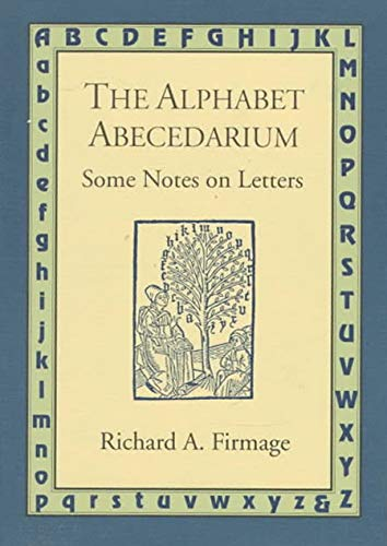 9780879239985: The Alphabet Abecedarium: Some Notes on Letters