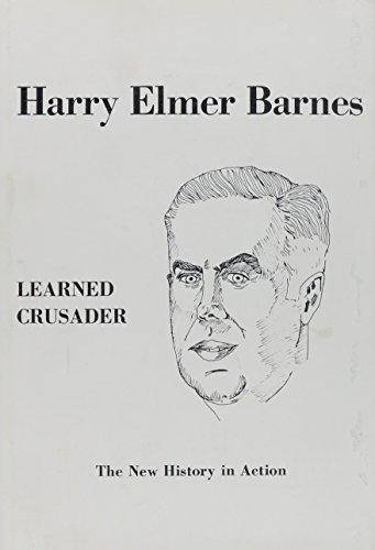 9780879260026: Harry Elmer Barnes Learned Crusader: The New History in Action