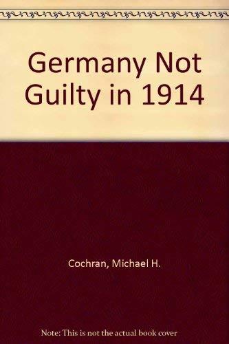 Germany Not Guilty in 1914: Cochran, Michael H.