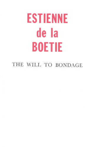 The Will to Bondage (Discours de la: Estienne De La