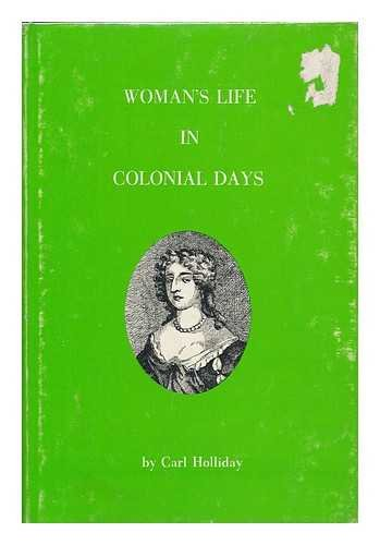 9780879280031: Woman's Life in Colonial Days
