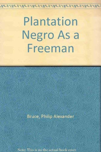 9780879280109: The Plantation Negro as a Freeman: Observations on His Character, Condition and Prospect in Virginia