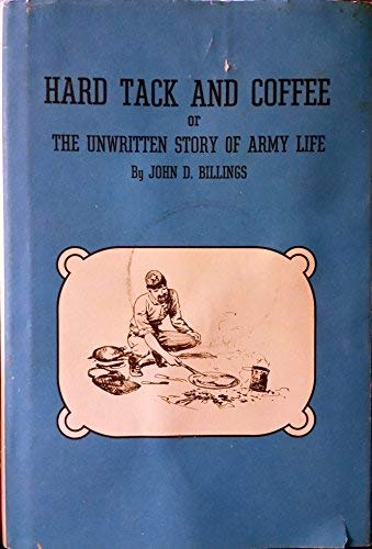 9780879280383: Hard Tack and Coffee or The Unwritten Story of Army Life