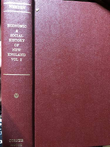 Economic and Social History of New England: Weeden, William B.