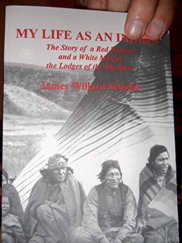9780879281120: My Life as an Indian - The Story of a Red Woman and a White Man in the Lodges of the Blackfeet
