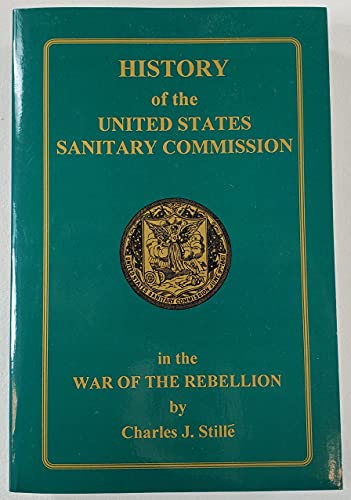 HISTORY OF THE UNITED STATES SANITARY COMMISION: Stille, Charles J.